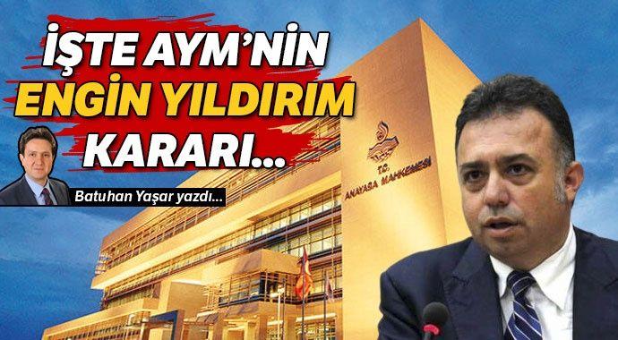 İşte Anayasa Mahkemesinin Engin Yıldırım kararı..