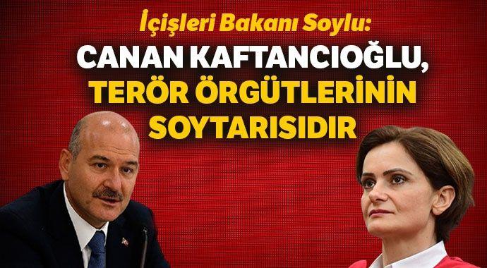 Soylu: Canan Kaftancıoğlu, terör örgütlerinin soytarısıdır