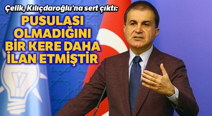 Çelik, Kılıçdaroğlu'na sert çıktı: Pusulası olmadığını bir kere daha ilan etmiştir