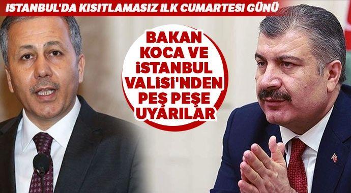 İstanbul'da kısıtlamasız ilk cumartesi günü! Bakan Koca ve İstanbul Valisi'nden peş peşe uyarılar