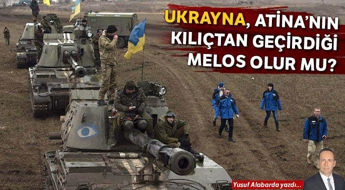 Ukrayna, Atina'nın kılıçtan geçirdiği Melos olur mu?