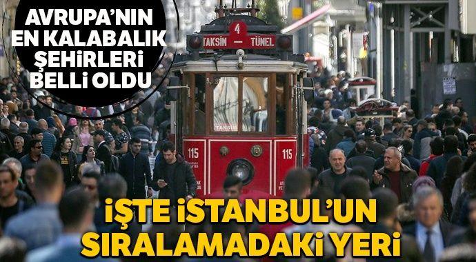 Avrupa'nın en kalabalık şehirleri belli oldu: İstanbul sıralamasıyla şaşırttı