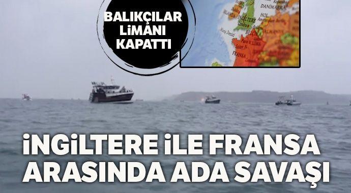 Balıkçılar limanı kapattı: İngiltere ile Fransa arasında ada savaşı