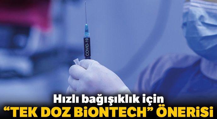 Hızlı bağışıklık için tek doz BioNTech önerisi