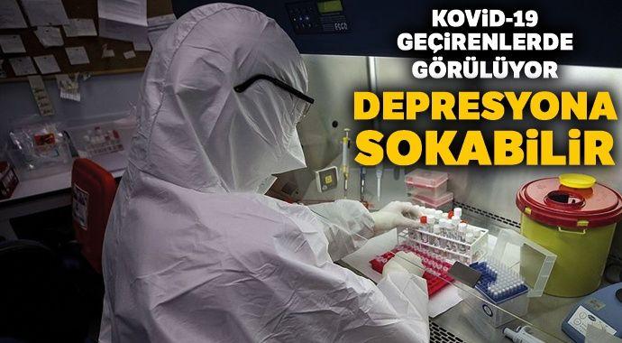 Koronavirüse yakalananlarda görülüyor, depresyona sokabilir