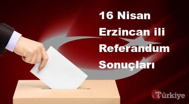 Erzincan 16 Nisan Referandum sonuçları | Erzincan referandumda Evet mi Hayır mı dedi?