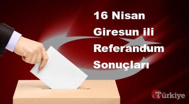Giresun 16 Nisan Referandum sonuçları | Giresun referandumda Evet mi Hayır mı dedi?