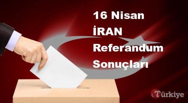 İRAN 16 Nisan Referandum sonuçları | İRAN referandumda Evet mi Hayır mı dedi?