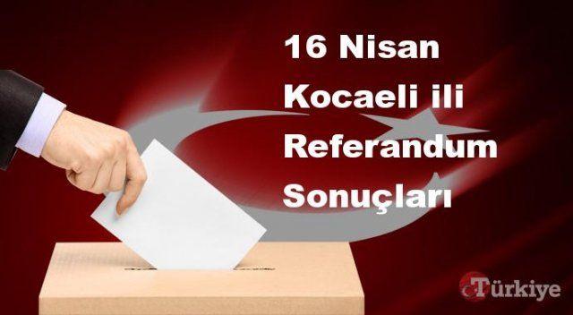 Kocaeli 16 Nisan Referandum sonuçları | Kocaeli referandumda Evet mi Hayır mı dedi?
