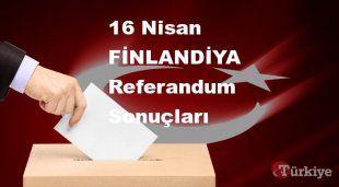 FİNLANDİYA 16 Nisan Referandum sonuçları | FİNLANDİYA referandumda Evet mi Hayır mı dedi?