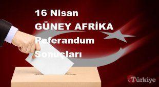 GÜNEY AFRİKA 16 Nisan Referandum sonuçları | GÜNEY AFRİKA referandumda Evet mi Hayır mı dedi?