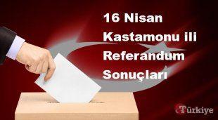 Kastamonu 16 Nisan Referandum sonuçları | Kastamonu referandumda Evet mi Hayır mı dedi?