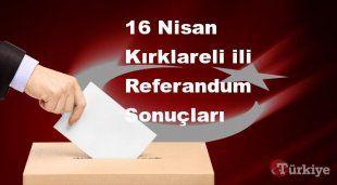 Kırklareli 16 Nisan Referandum sonuçları | Kırklareli referandumda Evet mi Hayır mı dedi?