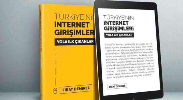 Türkiye'de internet  girişimciliğinin tarihi  kitaplaştırılıyor