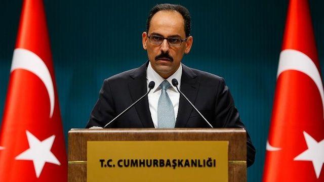 Sözcü Kalın: Türkiye'nin müdahale hakkı mahfuzdur