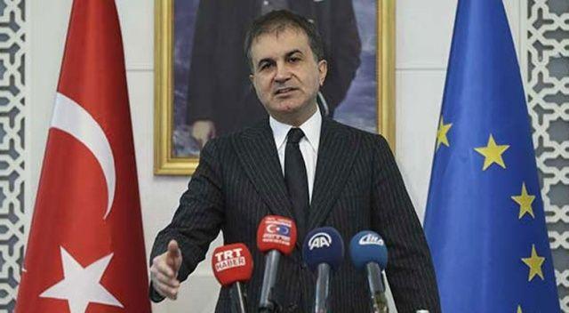 AB Bakanı Çelik: Yapılan açıklamalar sorumsuzca