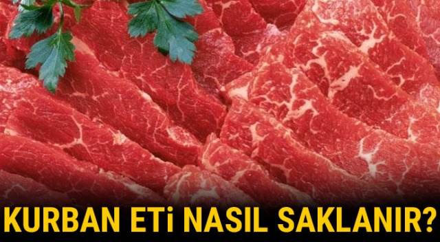 Kurban eti nasıl saklanır, muhafaza edilir? Kurban eti saklama yöntemleri nelerdir?