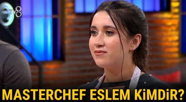 MasterChef Eslem kimdir, nereli ve kaç yaşında? Master şef Türkiye Eslem kimdir?
