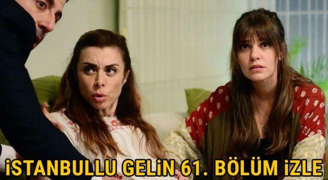 İstanbullu Gelin 61. son bölüm tek parça full izle   İstanbullu Gelin 62. bölüm fragmanı (Puhu izle, Youtube, Star TV izle)