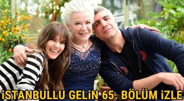 İstanbullu Gelin 65. bölüm izle, son bölüm izle... İstanbullu Gelin 65. son bölüm tek parça full izle (Puhu, YouTube, Star TV)