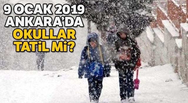 9 Ocak 2019 Ankara'da Okullar Tatil Mi? Ankara Valilik Kar Tatili açıklaması geldi mi? Kar tatili haberleri