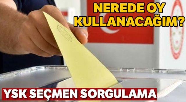 Oy kullanma yeri sorgulama 2019 | Nerede oy kullanacağım? YSK seçmen kaydı e devlet TC ile sorgulama
