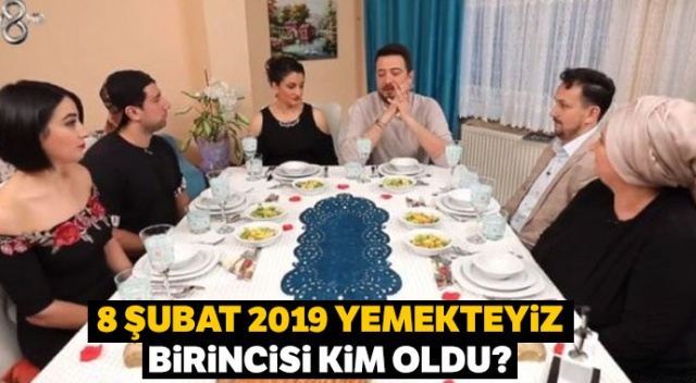 8 Şubat Yemekteyiz kim kazandı? Haftanın birincisi kim oldu? (8 Şubat 2019)