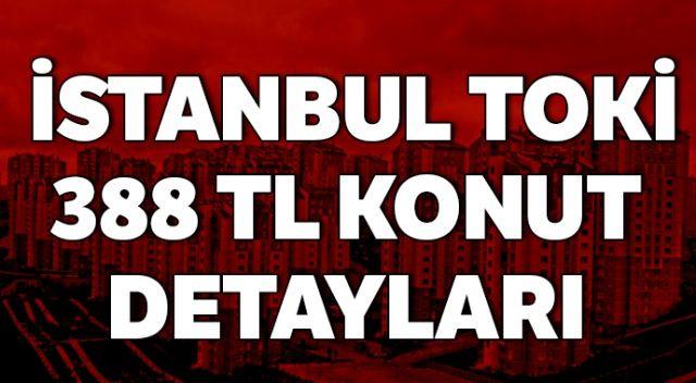 2019 TOKİ başvuru şartları neler? İstanbul TOKİ 388 TL konut Erdoğan müjdesi | TOKİ başvurusu nasıl yapılır?