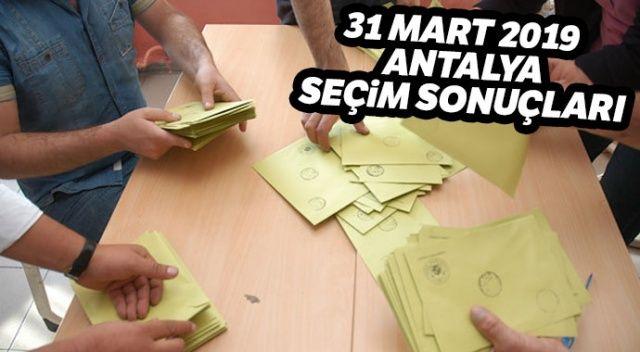 Antalya Yerel Seçim sonuçları 2019! 31 Mart Antalya seçim sonuçları, oy oranları   Antalya kim kazandı?