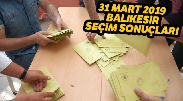 Balıkesir Yerel Seçim sonuçları 2019! 31 Mart Balıkesir seçim sonuçları, oy oranları | Balıkesir kim kazandı?