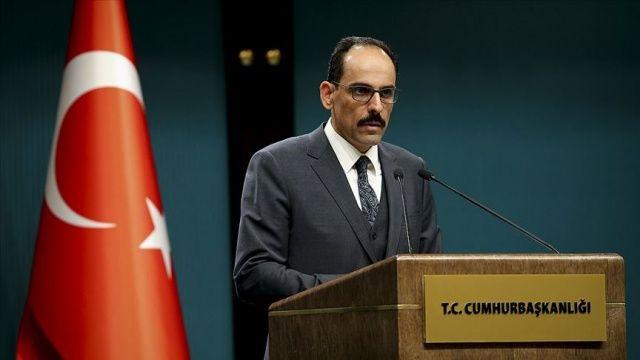 Cumhurbaşkanlığı Sözcüsü Kalın'dan AP'nin Türkiye raporuna tepki