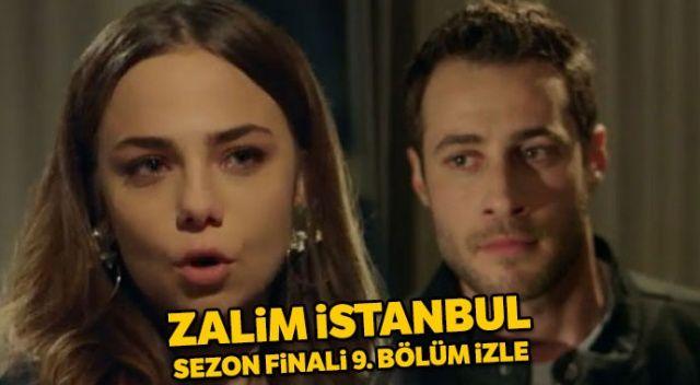 Zalim İstanbul 9. bölüm sezon finali izle   Zalim İstanbul son bölüm izle (Kanal D, YouTube)