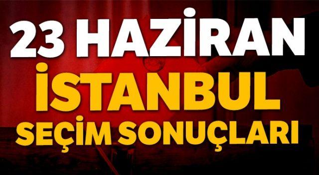 İstanbul Seçim Sonuçları 23 Haziran - Canlı Seçim Sonuçları Son Dakika - Anlık Takip (Son Dakika Seçim Sonucu Öğren)
