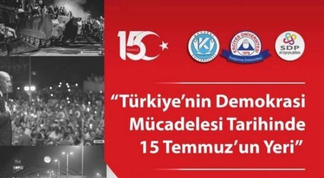 Cumhurbaşkanı başdanışmanları 15 Temmuz paneline katılacak