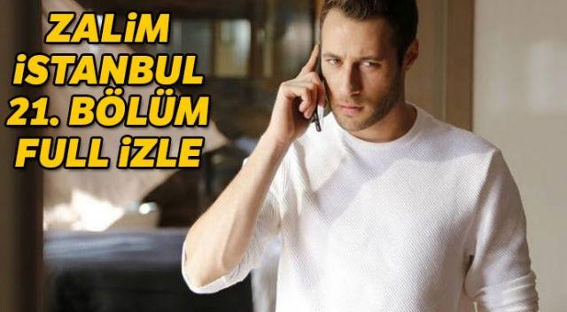 Zalim İstanbul 21. bölüm özeti (Nedim ve Cenk karşı karşıya!)