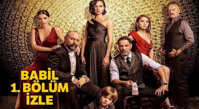 Babil izle | Babil dizisi Star TV 1. bölüm izle (Babil ilk bölüm izle)