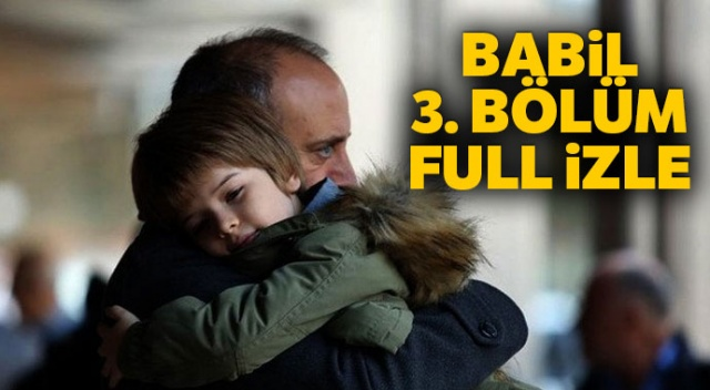 Babil Dizisi İzle   Babil Dizisi Star TV 3. bölüm izle! (Babil dizisi son bölüm izle)