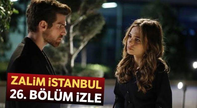 Zalim İstanbul 26. bölüm full tek parça İZLE (Zalim İstanbul son bölüm izle)