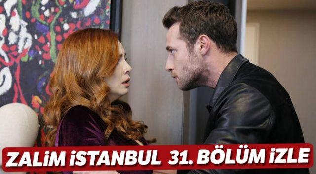 Zalim İstanbul 31. bölüm full tek parça izle! (Zalim İstanbul son bölüm izle)
