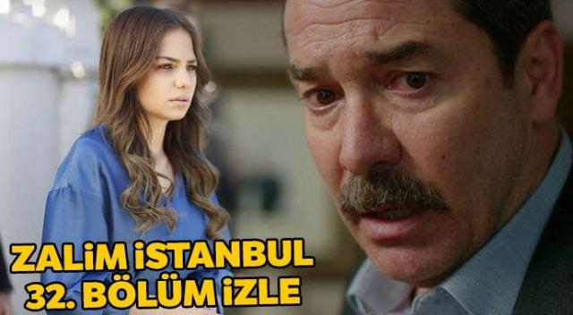 Zalim İstanbul 32 bölüm full tek parça İZLE...