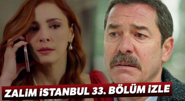 Zalim İstanbul 33. Bölüm Full Tek Parça İzle! (Zalim İstanbul Son Bölüm İzle )