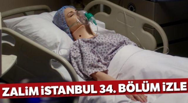 Zalim İstanbul 34. Bölüm Full Tek Parça İzle (Zalim İstanbul son bölüm izle.. )