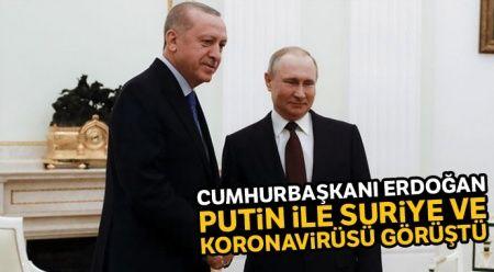 Cumhurbaşkanı Erdoğan, Putin ile Suriye ve koronavirüsü görüştü