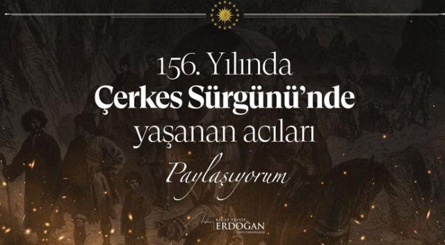 Cumhurbaşkanı Erdoğan'dan Çerkes sürgününün 156'ncı yılına ilişkin paylaşım