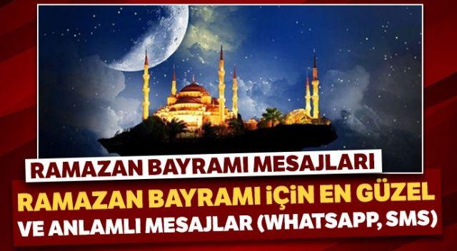 Ramazan Bayramı Mesajları 2020! En güzel kısa bayram mesajları (Whatsapp, SMS, Resimli Mesaj)