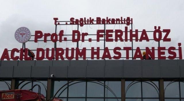Sancaktepe'deki Prof. Dr. Feriha Öz Acil Durum Hastanesi'nin tabelası asıldı