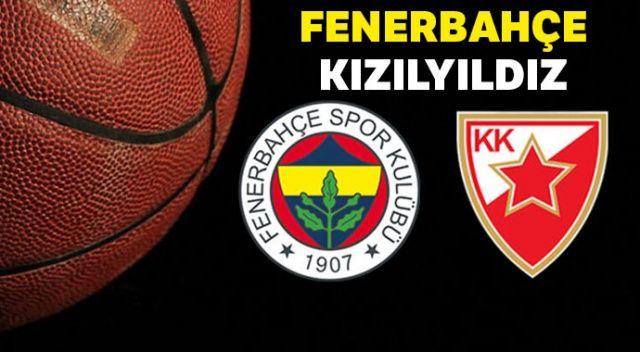 Fenerbahçe Kızılyıldız Basketbol Maçı Ne Zaman, Saat Kaçta, hangi kanalda?