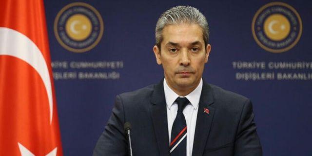 Dışişleri Bakanlığı Sözcüsü Hami Aksoy'dan son dakika açıklaması