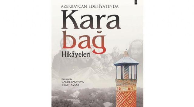 Karabağ'ın hikâyeleri dertli