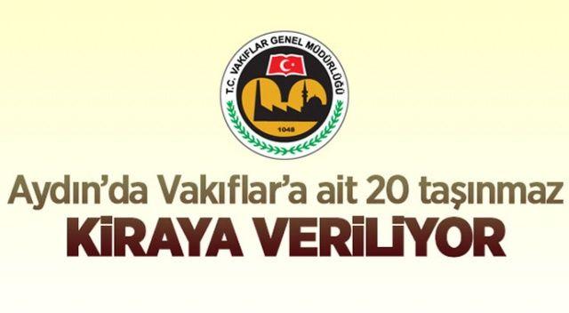 Aydın'da Vakıflar'a ait 20 adet taşınmaz kiraya verilecek